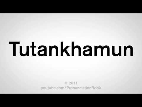 How To Pronounce Tutankhamun