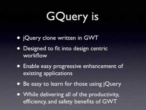 Google I/O 2009 -..GWT & GQuery to Enhance AJAX Applications