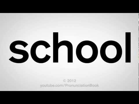 How to Pronounce School