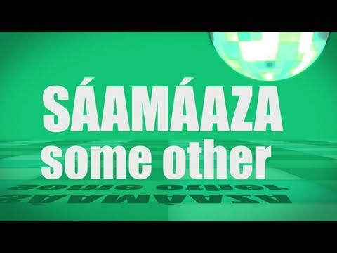 Pronunciation - #19 - Some Other (Sáamáaza)