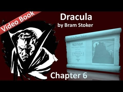 Chapter 06 - Dracula by Bram Stoker