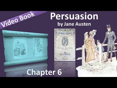 Chapter 06 - Persuasion by Jane Austen