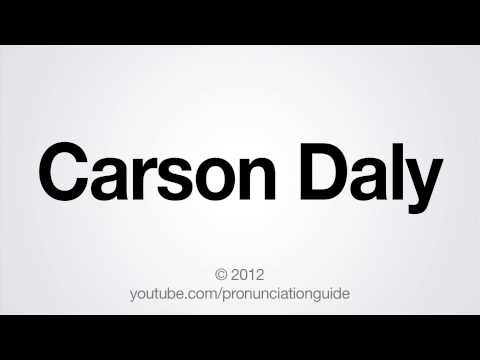 How to Pronounce Carson Daly