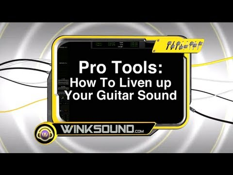 Pro Tools: How To Liven Up Your Guitar Sound | WinkSound