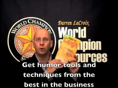 Make em laugh! Get the secrets of getting more laughs  with clean humor! ~Darren LaCroix