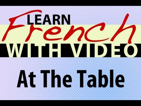 Learn French with Videos - At the Table