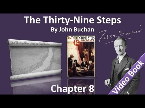 Chapter 08 - The Thirty-Nine Steps by John Buchan
