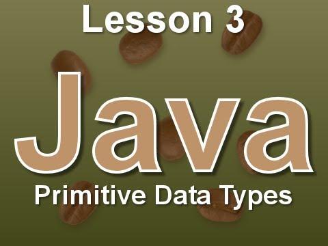 Java Lesson 3: Primitive Data Types