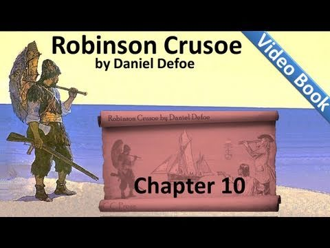 Chapter 10 - The Life and Adventures of Robinson Crusoe by Daniel Defoe
