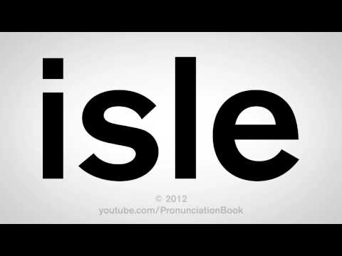 How To Pronounce Isle