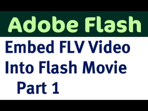 Embed FLV video into Flash Movie - Part 1