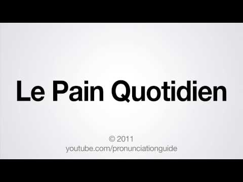 How to Pronounce Le Pain Quotidien