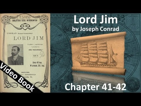 Chapter 41-42 - Lord Jim by Joseph Conrad
