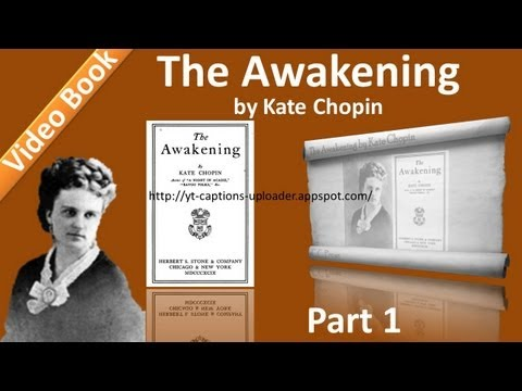 Part 1 - Chs 01-05 - The Awakening by Kate Chopin