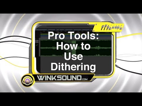 Pro Tools: How To Use Dithering | WinkSound