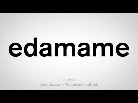 How To Pronounce Edamame