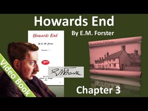 Chapter 03 - Howards End by E. M. Forster