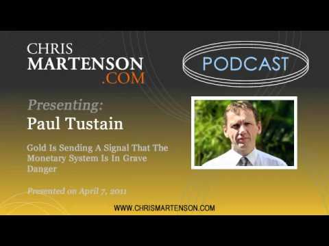 Paul Tustain: Gold Is Sending A Signal That The Monetary System Is In Grave Danger