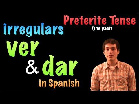 02 Spanish Lesson - Preterite - Irregulars - ver & dar