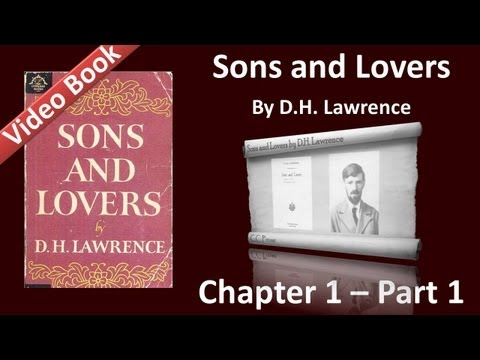 Chapter 01-1 - Sons and Lovers by D. H. Lawrence