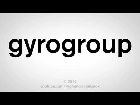 How To Pronounce Gyrogroup