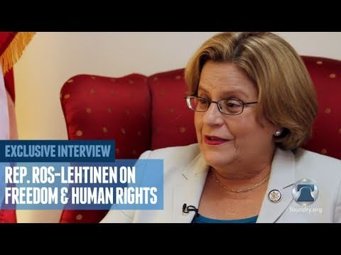 Rep. Ros-Lehtinen on Advocating for Human Rights and Freedom Around the World