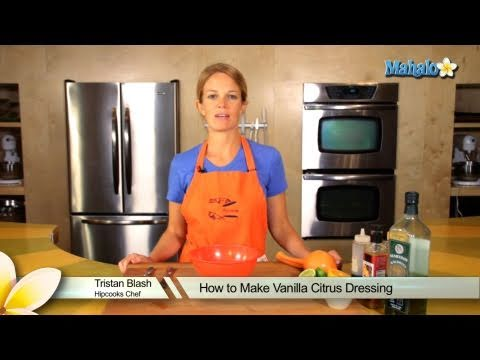How to Make Vanilla Citrus Dressing