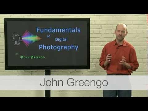 Fundamentals of Digital Photography with John Greengo