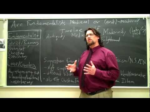 Dr. Sadler's Chalk and Talk # 7: Are Fundamentalists Medieval or (Anti-)Modern?