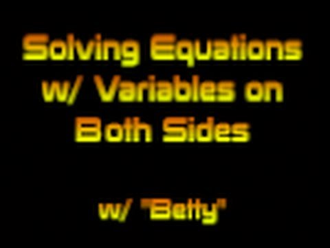 "Solving Equations with Variables on Both Sides w/""Betty"""