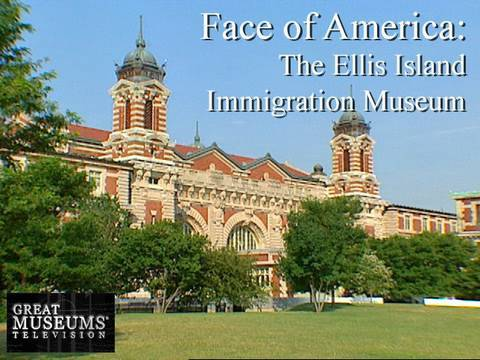 Face of America: The Ellis Island Immigration Museum