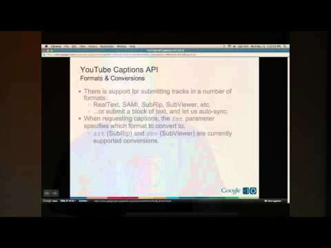 Google I/O 2011: The YouTube Caption API, Speech Recognition, and WebVTT captions for HTML5