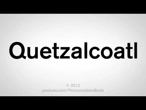 How To Pronounce Quetzalcoatl