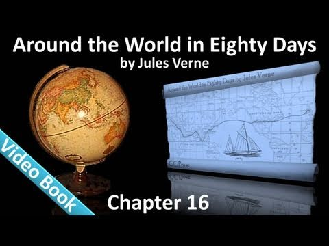 Chapter 16 - Around the World in 80 Days by Jules Verne