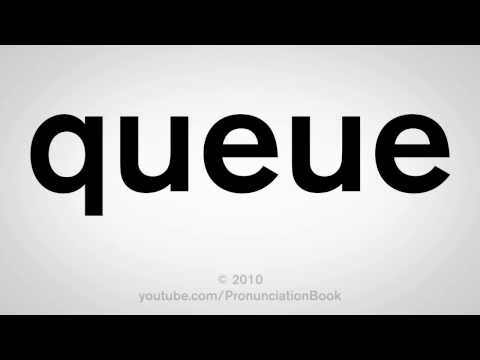 How To Pronounce Queue