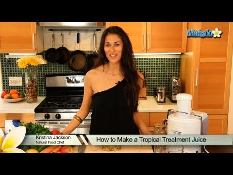 How to Make a Tropical Treatment Juice