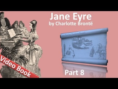 Part 8 - Jane Eyre Audiobook by Charlotte Bronte (Chs 34-38)
