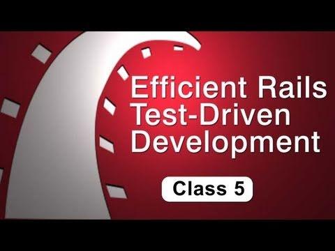 (class 5 of 6) Efficient Rails Test Driven Development