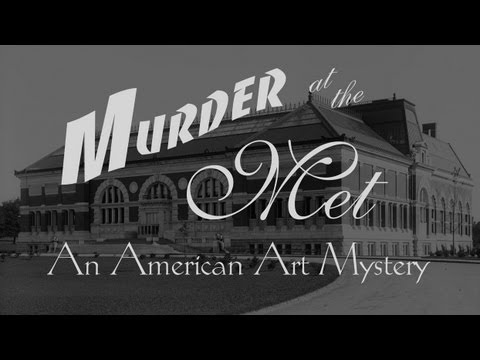 Murder at the Met: An American Art Mystery