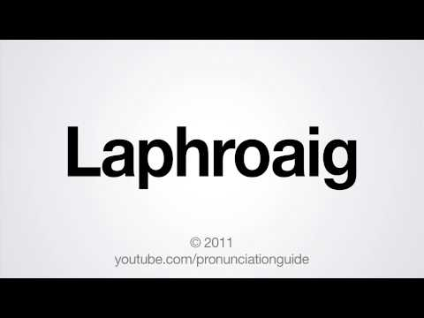 How to Pronounce Laphroaig