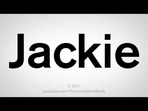 How To Pronounce Jackie