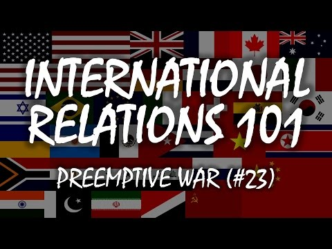 International Relations 101: Preemptive War