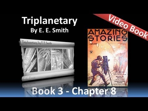 Chapter 08 - Triplanetary by E. E. Smith