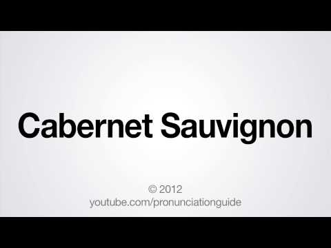 How to Pronounce Cabernet Sauvignon