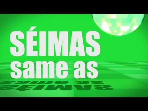 Pronunciation - #30 - Same as (SÉIMAS)