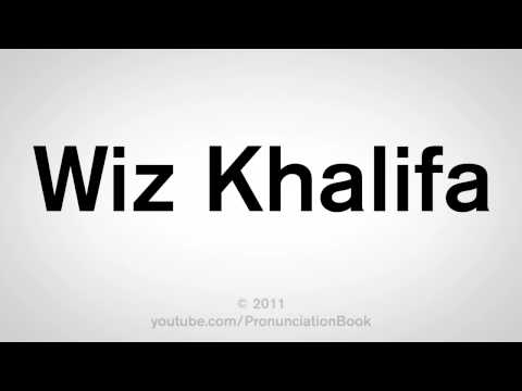 How to Say Wiz Khalifa