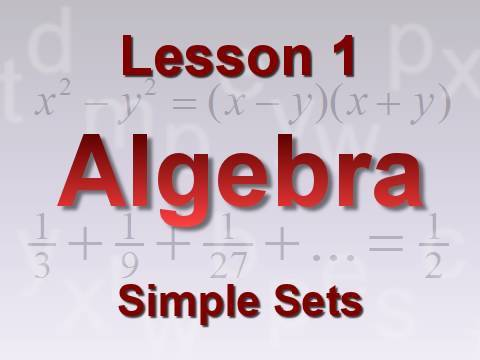 Algebra Lesson 1: Simple Sets