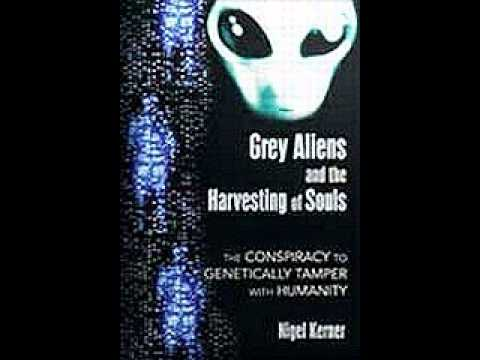 Grey Aliens and Soul Harvesting - Nigel Kerner, John Biggerstaff and Andrew Silverman