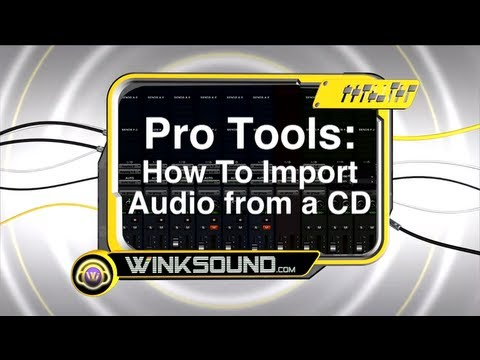 Pro Tools: How To Import Audio from a CD