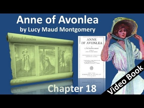 Chapter 18 - Anne of Avonlea by Lucy Maud Montgomery